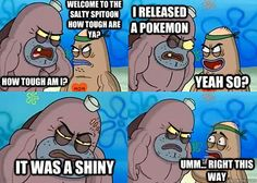 It takes a real man to release a shiny Pokemon