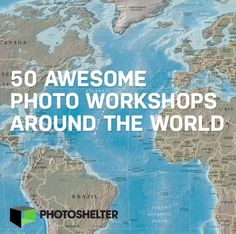 CONFIDENCE: Top 50 Photo Workshops in the World!