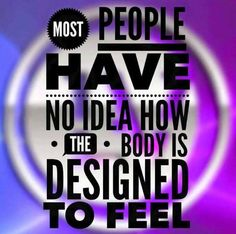 Most people have no idea how the body is designed to feel. I didn't, but I'm starting to and it's incredible!  #notadiet #Le-Vel #Thrive #ThriveExperience #Newdaynewyou #Stopwaiting
