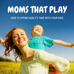 Spending quality time with your children is always the best decision – and Huckleberry Moms don't just spend time with their child, they PLAY!   Read our list of ideas on how you can be a playful mom and spend quality time with your child. #growwild #playwiththem #huckleberrykidsrooms #momsthatplay #kidsfurniture