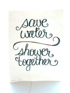 save water shower together original art by alanainlove on Etsy, for the master bathroom! Bathroom Wall Art, Bathroom Renos, Laundry In Bathroom, Bathroom Signs, Master Bathroom, Bathroom Ideas, Tile Bathrooms, Washroom, Bathroom Organization