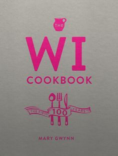 THE WI COOKBOOK, Celebrating 100 Years of the Women's Institute, is Published Today — Blake Friedmann