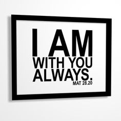 Bible verse Bible quote print I am with You always by MiraDoson Favorite Bible Verses, Bible Verses Quotes, Bible Scriptures, Scripture Art, Favorite Quotes, Great Quotes, Me Quotes, Inspirational Quotes, Christian Inspiration