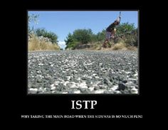 I know an ISTP like this. (Unfortunately the sentence has errors). Introverted Sensing, Introverted Thinking, Intp Female, Istp Personality, Jungian Psychology, Highly Sensitive Person, Istj, World Of Color, What Goes On