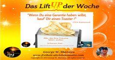"""Das """"Lift UP der Woche"""" KW14 - http://freiheit-als-lebensmotto.com/?p=1338"""