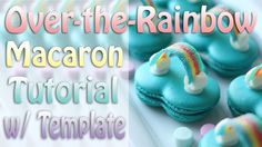 How to Bake Over the Rainbow Macarons