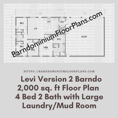 $595. Levi Version two (2 )- 4 Bed – 2 Bath – 2,000 sq. ft.– with Large Laundry/Mud Room. We sell semi-custom Barndominium floor plans and provide helpful tips to design and build your home whether it is DIY or you are paying a company. #architecture #barndominiums #home #modernbarn #barnhomefloorplans #beautifulbarn #homefloorplan #barnhomedesign #housedesign #barndominiumfloorplans #floorplan #dreambarn #barnhouse #barndominiumliving #interiordesign #barndominiumdesign #laundry #mudroom