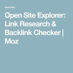 Open Site Explorer: Link Research  Backlink Checker | Moz
