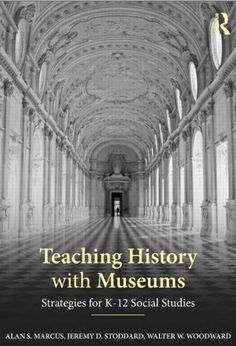 BOOK: Teaching History with Museums: Strategies for K-12 Social Studies