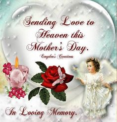 Sending Love To Heaven This Mothers Day mothers day happy mothers day happy mothers day pictures mothers day quotes happy mothers day quotes mothers day quote mother's day happy mother's day quotes mothers day in heaven quotes Happy Mothers Day Pictures, Happy Mothers Day Wishes, Happy Mother Day Quotes, Mother Quotes, Birthday In Heaven Mom, Mother's Day In Heaven, Beautiful Flowers Images, Flower Images, Pet Grief