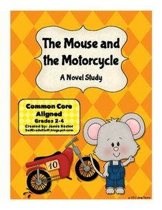 This is the first book Amaya will be reading in a few weeks excited to get started .The Mouse and the Motorcycle Novel Study - CCSS Aligned Classroom Tools, Teacher Tools, Classroom Fun, Classroom Activities, Teacher Resources, Teacher Stuff, Too Cool For School, School Fun, School Ideas