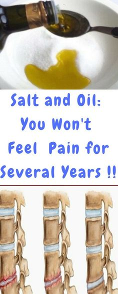 Salt and Oil: Medicine Mixture... After its Application, You Will Not Feel Pain for Several Years !! » Plain Live
