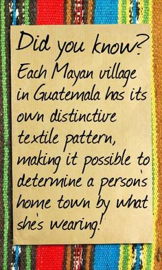 Each Mayan Village in Guatemala has its own distinctive textile pattern, making it possible to determine a persons home town by what shes wearing Coban, Tikal, Atitlan Guatemala, Guatemalan Textiles, Guatemalan Art, Spanish Speaking Countries, Guatemala City, Spanish Culture, Spanish Classroom