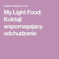 My Light Food: Koktajl wspomagający odchudzanie Impreza