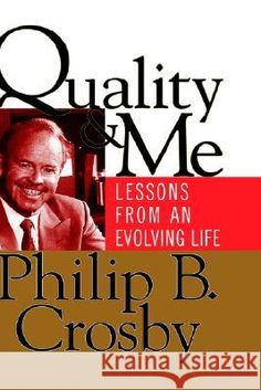 Quality & Me, Lessons from an Evolving Life by Philip B. Management Books, Lessons Learned, Learning, Movies, Life, Films, Studying, Cinema, Teaching