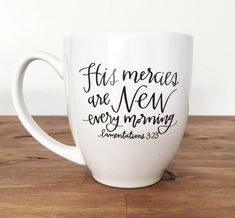 Coffee Mug / His Mercies Are New Every Morning / Bible Verse / Christian Gift / Gift for Her / Bible Christian Gifts, Christian Living, Christian Lifestyle My Coffee, Coffee Cups, Tea Cups, Coffee Time, Morning Coffee, Diy Becher, New Every Morning, Diy Mugs, Christmas Coffee