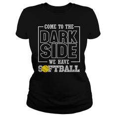 COME TO THE DARK SIDE, WE HAVE SOFTBALL