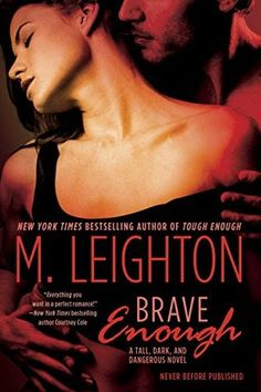 Brave Enough (Tall, Dark, and Dangerous #3) by M. Leighton
