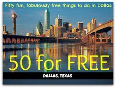 50 Free Things to do in Dallas, Texas. http://blog.tourtexas.com/blog/the-texas-travelin-man-2/50-fantastic-and-free-things-to-do-in-dallas
