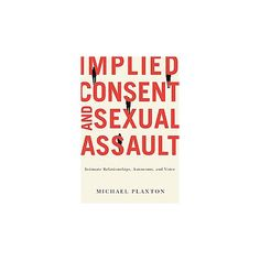 Implied Consent and Sexual Assault (Paperback) : Target