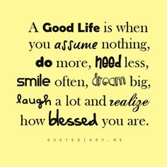 good life...