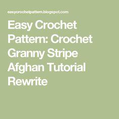 Easy Crochet Pattern: Crochet Granny Stripe Afghan Tutorial Rewrite