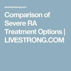 Comparison of Severe RA Treatment Options Rheumatoid Arthritis, Health, Health Care, Salud
