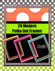 20 AWESOME Polka Dot Frames High Resolution / Letter Size / Transparent Backgrounds ..FREE preview