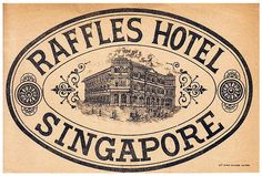 Singapore - Hotel Raffles 03 by Luggage Labels Luggage Stickers, Luggage Labels, Logo Design, Graphic Design Typography, Design Design, Vintage Signs, Vintage Images, Vintage Luggage Tags, Vintage Suitcases