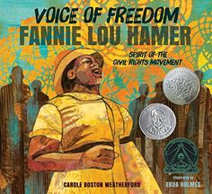 KISS THE BOOK: Voice of Freedom Fannie Lou Hamer Spirit of the Civil Rights Movement by Carole Boston Weatherford - ADVISABLE