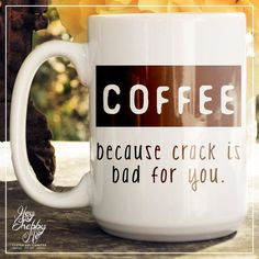 Are you drinking coffee this morning? #Coffee #CrackIsBadForYou