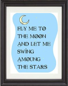 Fly Me To The Moon Song Lyric Art Print  by TexasGirlDesigns,