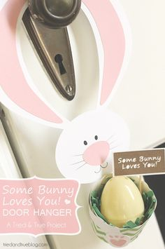 "Perfect for little treats! : ""Some Bunny Loves You"" Door Hanger for Easter/Spring 