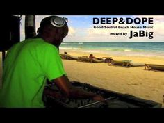 Beach House Music Mix by JaBig (DEEP and DOPE, Jazz, Soul Chill Lounge Playlist) - YouTube