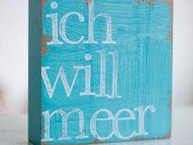 """Text Kunst an der Wand """"ich will Meer"""" türkis"""