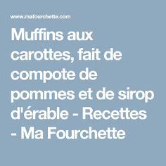 Muffins aux carottes, fait de compote de pommes et de sirop d'érable - Recettes - Ma Fourchette Recipe Without Milk, Nutrition, Desserts, Recipes, Milk Products, Cupcakes, Lunch, Carrots, Cooking Recipes
