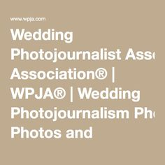 Wedding Photojournalist Association® | WPJA® | Wedding Photojournalism Photos and Wedding Photographers Resources | Reportage and Candid