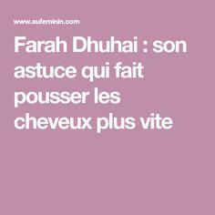 Farah Dhuhai : son astuce qui fait pousser les cheveux plus vite