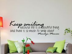 """""""Keep smiling because life is a beautiful thing and there is so much to smile about"""" - Marilyn Monroe -Decal size: Inches -Decal: Oracal 631 US High Quality Vinyl Decal -Removable without leaving sticky residue -Includes detailed application instructions Marilyn Monroe Stencil, Marilyn Monroe Bedroom, Marilyn Monroe Quotes, Inspirational Wall Decals, Inspirational Quotes, Motivational Quotes, Christina Aguilera, Muhammad Ali Quotes, Office Wall Decals"""