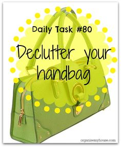 Declutter your handbag - a daily task from organisemyhouse.com