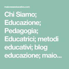 Chi Siamo; Educazione; Pedagogia; Educatrici; metodi educativi; blog educazione; maioneseeducativa