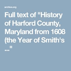 """Full text of """"History of Harford County, Maryland from 1608 (the Year of Smith's ..."""""""