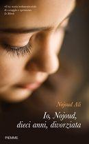 Io, Nojoud, dieci anni, divorziata di Nojoud Ali   Libri   Edizioni Piemme