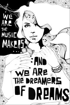 we are the music makers and we are the dreamers of dreams - art illustration print by manuel rebollo