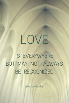 Love is everywhere, but may not always be recognized...