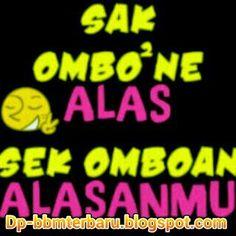 Gambar kata-kata Dp BBM Terbaru dp bbm bergerak gif  dp bbm keren dp bbm galau  dp bbm lucu: Sak Ombo-ombone Alas ijek Ombo Alesanmu- Training ...
