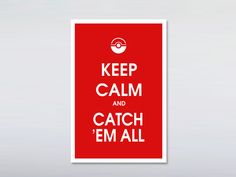 Keep calm and catch' em all print 12x18 by DesignNoy on Etsy        For the boys' room