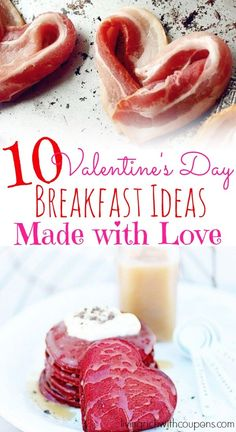 visit www.livingrichwithcoupons.com to get the 10 Valentine's Day Breakfast Ideas Made with Love