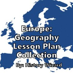 Europe Geography Lesson Plan Collection by History Wizard | TpT