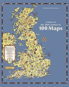 A History of the 20th Century in 100 Maps: Amazon.co.uk: Tom Harper, Tim Bryars: 9780712358569: Books